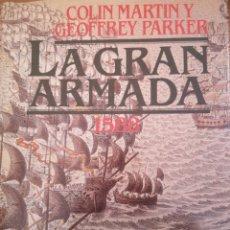 Libros antiguos: LA GRAN ARMADA 1588 COLIN MARTIN . Lote 177723957