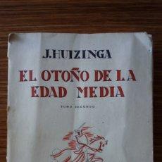 Libros antiguos: EL OTOÑO DE LA EDAD MEDIA DE HUIZINGA TOMO SEGUNDO 1930 REVISTA DE OCCIDENTE. Lote 178039685