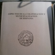 Libri antichi: ASPECTOS DE LA COLONIZACIÓN Y MUNICIPALIZACIÓN DE HISPANIA, MUSEO NACIONAL DE ARTE ROMANO.. Lote 178136108