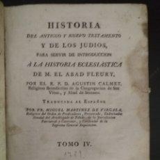 Libros antiguos: CALMET, HISTORIA DEL ANTIGUO ,NUEVO TESTAMENTO Y DE LOS JUDIOS, MADRID 1789, TOMO IV.. Lote 178562881