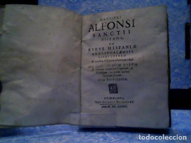 MAGISTRI ALFONSI SANCTII HISPANI DE REBUS HISPANIAE ANACEPHALAEOSIS LIBRI SEPTEM 1634 (Libros antiguos (hasta 1936), raros y curiosos - Historia Antigua)
