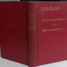 Libros antiguos: MARTIRES DE LA ALPUJARRA EN LA REBELION DE LOS MORISCOS 1568, FRANCISCO A. HITOS, AÑO 1933, L11888. Lote 179324563