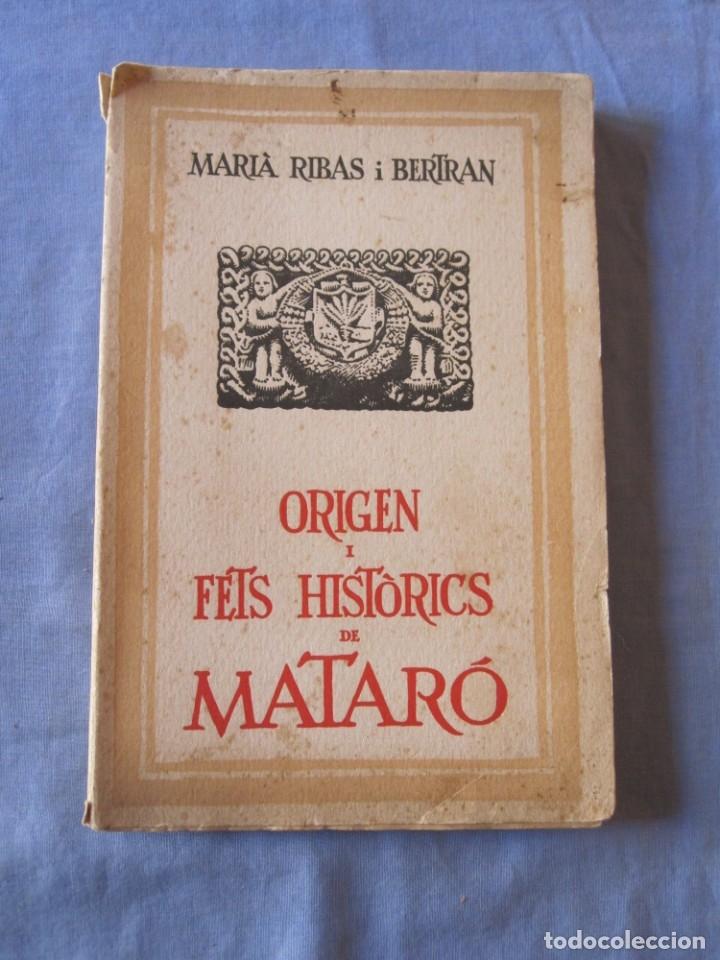 ORIGEN I FETS HISTORICS DE MATARÓ - MARIÀ RIBAS I BERTRAN -1934 (Libros antiguos (hasta 1936), raros y curiosos - Historia Antigua)