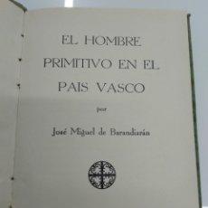 Libros antiguos: EL HOMBRE PRIMITIVO EN EL PAIS VASCO BARANDIARAN, JOSE MIGUEL DE 1934 ED. ITXAROPENA C. ZABALKUNDE. Lote 180121067