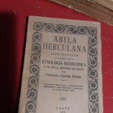 Libros antiguos: ABYLA HERCULANA - FRANCISCO SUREDA - EDICIÓN CALPE 1925 - INTONSO!. Lote 180169822