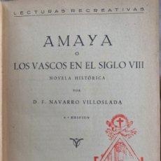 Libros antiguos: AMAYA O LOS VASCOS EN EL SIGLO VIII. Lote 180235060