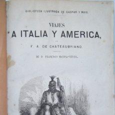 Libros antiguos: ¡¡ VIAJES A ITALIA Y AMERICA , + 2 OBRAS F. A. CHATEAUBRIAND . AÑO 1871 !!. Lote 180237530