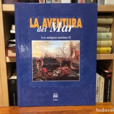 Libros antiguos: LA AVENTURA DEL MAR. LOS ANTIGUOS MARINOS. 2 TOMOS. TIME LIVE - FOLIO. PROFUSAMENTE ILUSTRADO.. Lote 180509095