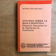 Libros antiguos: ESTUDIOS SOBRE LA BANCA BIZANTINA (NEGOCIOS BANCARIOS EN LA LEGISLACIÓN DE JUSTINIANO). A. DIAZ . Lote 180969940