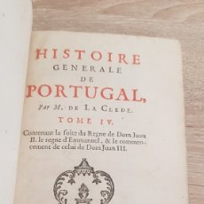 Libros antiguos: LIBRO HISTORIA PORTUGAL 1735: HISTOIRE GENERALE PORTUGAL. M. DE LA CLEDE. T. IV. PARIS 1735. Lote 181458848