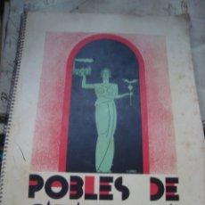 Libros antiguos: POBLES DE CATALUNYA , 1933. Lote 181942901