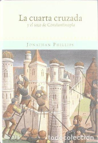 LA CUARTA CRUZADA Y EL SACO DE CONSTANTINOPLA. (Libros antiguos (hasta 1936), raros y curiosos - Historia Antigua)
