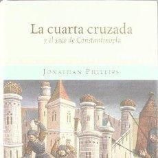 Libros antiguos: LA CUARTA CRUZADA Y EL SACO DE CONSTANTINOPLA.. Lote 182201177