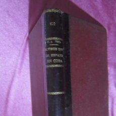 Libros antiguos: ULTIMOS DIAS DE ESPAÑA EN CUBA LA GUERRA DE CUBA 1901. Lote 182231906