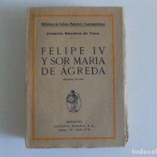Libros antiguos: LIBRERIA GHOTICA. SANCHEZ DE TOCA. FELIPE IV Y SOR MARIA DE ÁGREDA.1920.. Lote 182320442