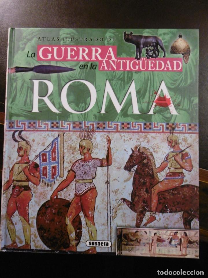 ATLAS ILUSTRADO DE LA GUERRA EN LA ANTIGÜEDAD. ROMA. SUSAETA. (Libros antiguos (hasta 1936), raros y curiosos - Historia Antigua)