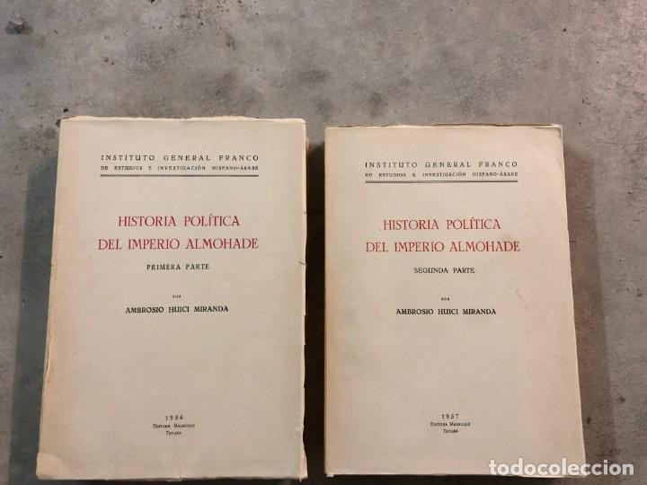 HISTORIA POLÍTICA DEL IMPERIO ALMOHADE EN DOS TOMOS.AMBROSIO HUICI. DIFÍCIL DE ENCONTRAR. (Libros antiguos (hasta 1936), raros y curiosos - Historia Antigua)