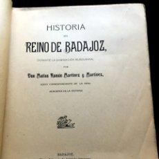 Libros antiguos: HISTORIA DEL REINO DE BADAJOZ DURANTE LA DOMINACIÓN MUSULMANA - MARTÍNEZ Y MARTÍNEZ - 1904. Lote 182741398