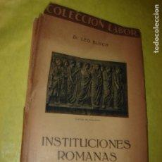 Libros antiguos: INSTITUCIONES ROMANAS. COLECCIÓN LABOR. LEO BLOCH. AÑO 1930. ILUSTRADO. Lote 182778498
