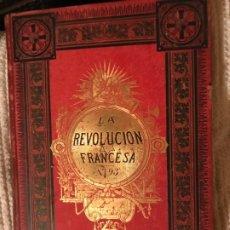 Libros antiguos: HISTORIA DE LA REVOLUCION FRANCESA. Lote 182800882