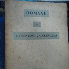 Libros antiguos: HOMAXE A FLORENTINO L.A.CUEVILLAS' GALAXIA 1957 HOMAXE DOS AMIGOS E DISCIPULOS DO PETRUCIO D PREHIS. Lote 182993231