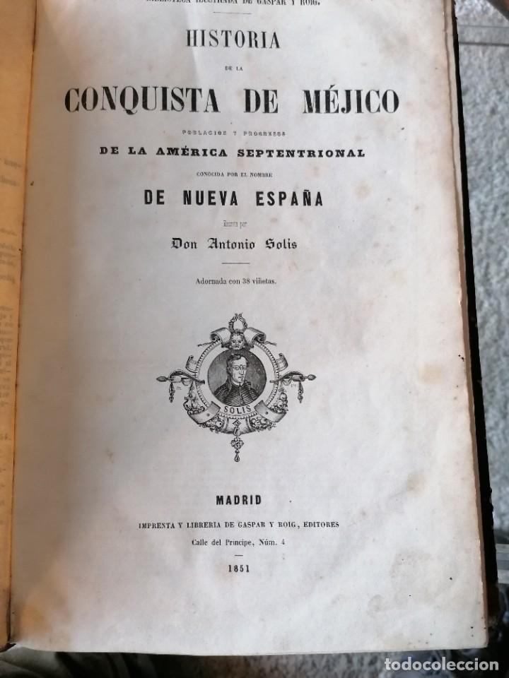 HISTORIA DE LA CONQUISTA DE MÉJICO POR ANTONIO SOLIS, CONQUISTA DE PERU POR G. PRESCOTT (Libros antiguos (hasta 1936), raros y curiosos - Historia Antigua)
