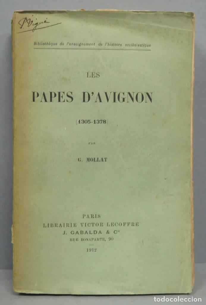 1912.- LES PAPES D'AVIGNON (1305-1378). MOLLAT (Libros antiguos (hasta 1936), raros y curiosos - Historia Antigua)