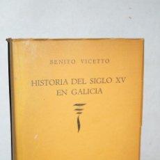 Libros antiguos: HISTORIA DEL SIGLO XV EN GALICIA. BENITO VICETTO. Lote 184001391