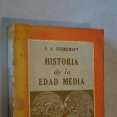 Libros antiguos: HISTORIA DE LA EDAD MEDIA. E. A. KOSMINSKY. Lote 184002697