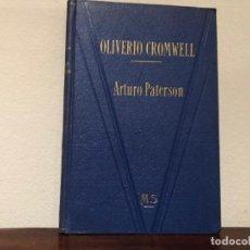 Libros antiguos: OLIVERIO CROMWELL. SU VIDA Y SU CARÁCTER. ARTURO PATERSON. MONTANER Y SIMÓN.GUERRA CIVIL CARLOS I. Lote 184050332