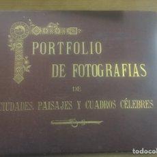 Libros antiguos: PORTAFOLIOS DE FOTOGRAFÍAS DE CIUDADES PASAJES Y CUADROS CÉLEBRES. Lote 184147403