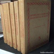Libros antiguos: HISTORIA DE LA GUERRA DE INDEPENDENCIA DE MÉXICO. 6 TOMOS. J. E. HERNÁNDEZ Y DÁVALOS. . Lote 184222605