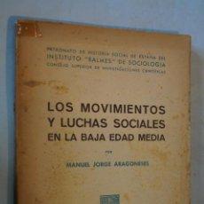 Libros antiguos: LOS MOVIMIENTOS Y LUCHAS SOCIALES EN LA BAJA EDAD MEDIA. MANUEL JORGE ARAGONESES. Lote 184596605