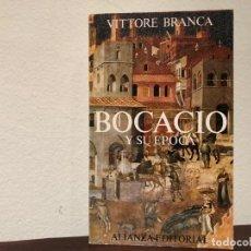 Libros antiguos: BOCACIO Y SU ÉPOCA. VITTORE BRANCA. ALIANZA EDITORIAL. EDAD MEDIA. RENACIMIENTO. LIBRO NUEVO. . Lote 185930628
