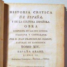 Libros antiguos: MASDEU, JUAN FRANCISCO - HISTORIA CRÍTICA ESPAÑA Y CULTURA ESPAÑOLA. TOMO XIV. ESPAÑA ÁRABE - 1794. Lote 185972688