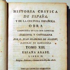 Libros antiguos: MASDEU, JUAN FRANCISCO - HISTORIA CRÍTICA ESPAÑA Y CULTURA ESPAÑOLA. TOMO XIII. ESPAÑA ÁRABE - 1794. Lote 185972790