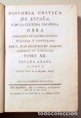 MASDEU, JUAN FRANCISCO - HISTORIA CRÍTICA ESPAÑA Y CULTURA ESPAÑOLA. TOMO XII. ESPAÑA ÁRABE - 1793 (Libros antiguos (hasta 1936), raros y curiosos - Historia Antigua)
