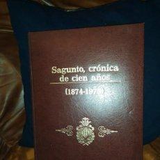 Libros antiguos: LIBRO SAGUNTO CRONICAS DE CIEN AÑOS 1875 - 1975 EMILIO LLUECA UBEDA AYUNTAMIENTO DE SAGUNTO. Lote 186023083