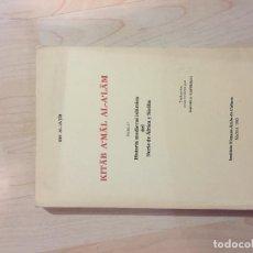 Libri antichi: HISTORIA MEDIEVAL ISLAMICA DEL NORTE DE AFRICA Y SICILIA 3ª PARTE IBN AL-JATIB. Lote 245780650