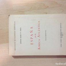 Libros antiguos: ESPAÑA EN EL ARICA ATLANTICA. ANTONIO RUMEU DE ARMAS. Lote 186336508