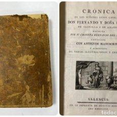 Libros antiguos: CRÓNICA DE LOS REYES CATOLICOS. HERNANDO PULHGAR. IMPRRENTA BENITO MONFORT. VALENCIA, 1780. PAGS:384. Lote 186376523