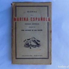 Libros antiguos: LIBRERIA GHOTICA. ANTONIO DE SAN MARTÍN. GLORIAS DE LA MARINA ESPAÑOLA. 1930. 1A EDICIÓN. Lote 189230420