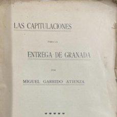 Libros antiguos: LAS CAPITULACIONES PARA LA ENTREGA DE GRANADA. MIGUEL GARRIDO ATIENZA. GRANADA, 1910. PAGS: 332. VER. Lote 189538612
