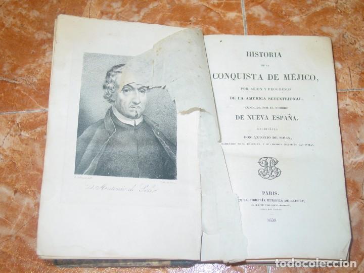 HISTORIA DE LA CONQUISTA DE MÉJICO, POR ANTONIO DE SOLIS, ED. LIBRER. EUROPEA DE BAUDRY, PARÍS, 1838 (Libros antiguos (hasta 1936), raros y curiosos - Historia Antigua)