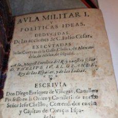 Libros antiguos: DON DIEGO ENRIQUEZ DE VILLEGAS AÑO DE 1649 AULA MILITAR 1 Y POLÍTICAS IDEAS.. Lote 189702402