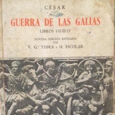 Libros antiguos: LA. GUERRA DE LAS GALIAS TRADUCIDA AL ESPAÑOL. JULIO CESAR.. Lote 189985875