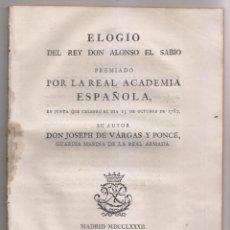 Libros antiguos: JOSEPH DE VARGAS PONCE: ELOGIO DEL REY DON ALONSO EL SABIO. MADRID, IBARRA, 1782. CÁDIZ. Lote 190082215