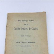 Libros antiguos: CASTILLOS FEUDALES EN CATALUNYA TESIS DOCTORAL 1914. Lote 190437887