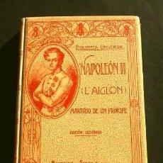 Libros antiguos: NAPOLEON II - L'AIGLON (AÑO 1912) JUAN B. ENSEÑAT - ED. MONTANER Y SIMON EDITORES BCN. Lote 190878648