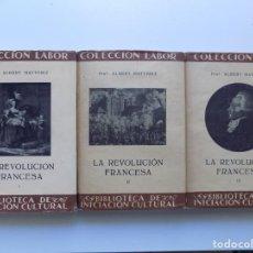 Libros antiguos: LIBRERIA GHOTICA. ALBERT MATTHIEZ. LA REVOLUCIÓN FRANCESA. 3 TOMOS. LABOR 1935.MUY ILUSTRSDOS. Lote 191022040